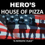 Heroshouseofpizza resized copy