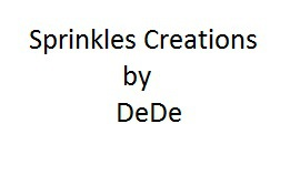 Sprinkles Creations by DeDe